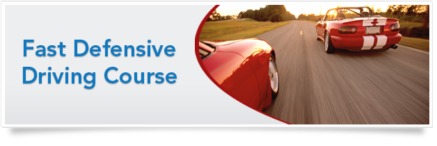 Fast Defensive Driving Course